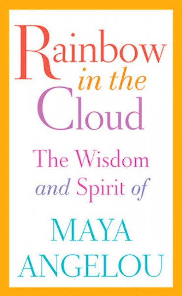 maya-angelou-rainbow-in-the-cloud