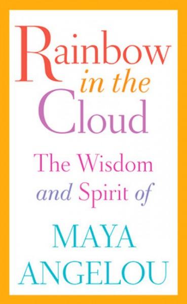 maya-angelou-rainbow-in-the-cloud