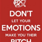 Don't Let Your Emotions...