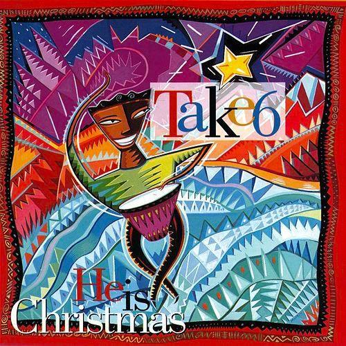 take-6-he-is-christmas